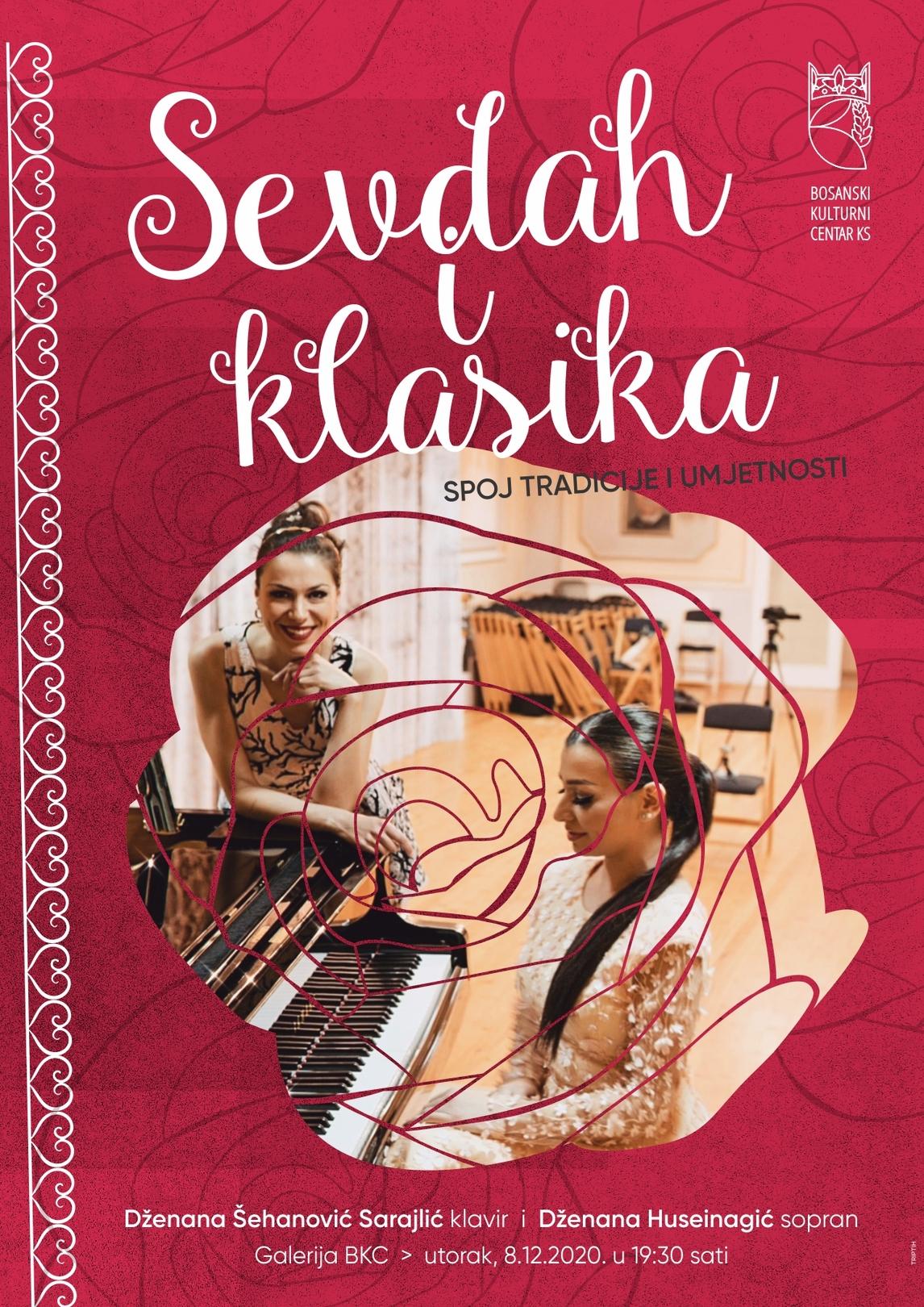 "Koncert: ""Sevdah i klasika"" Dženana Šehanović – Sarajlić, klavir i Dženana Huseinagić, sopran, 08. 12. 2020. u 19,30 sati"